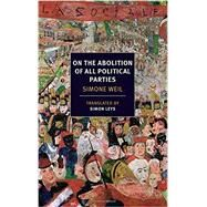 On the Abolition of All Political Parties by WEIL, SIMONELEYS, SIMON, 9781590177815