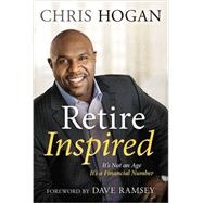 Retire Inspired by Hogan, Chris, 9781937077815