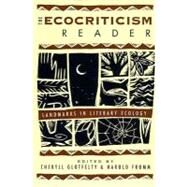 The Ecocriticism Reader by Glotfelty, Cheryll; Fromm, Harold; Glotfelty, Cheryll, 9780820317816