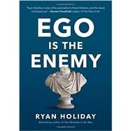 The Ego Is the Enemy by Holiday, Ryan, 9781591847816