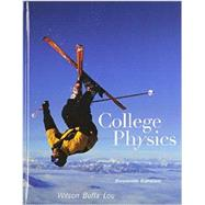 College Physics with MasteringPhysics by Wilson, Jerry D.; Buffa, Anthony J.; Lou, Bo, 9780134167817