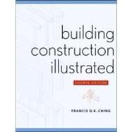 Building Construction Illustrated by Ching, Francis D. K., 9780470087817