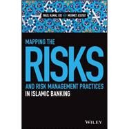 Mapping the Risks and Risk Management Practices in Islamic Banking by Eid, Wael Kamal; Asutay, Mehmet, 9781119077817