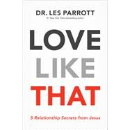 Love Like That by Parrott, Les, 9781400207817