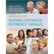 Sparks & Taylor's Nursing Diagnosis Reference Manual by Phelps, Linda, 9781496347817