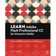 Learn Adobe Animate CC for Interactive Media Adobe Certified Associate Exam Preparation by Labrecque, Joseph; Schwartz, Rob, 9780134397818