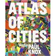 Atlas of Cities by Knox, Paul; Florida, Richard, 9780691157818
