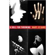 A Doll for Throwing by Bang, Mary Jo, 9781555977818