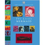 The Little Mermaid and Other Fishy Tales by Ray, Jane, 9781907967818
