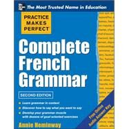 Practice Makes Perfect Complete French Grammar by Heminway, Annie, 9780071787819