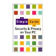 Simple Guide to Security and Privacy on Your PC by Cassade, Manon, 9780130257819