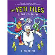 Attack of the Kraken (The Yeti Files #3) by Sherry, Kevin, 9780545857819