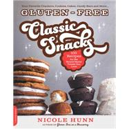 Gluten-free Classic Snacks: 100 Recipes for the Brand-name Treats You Love by Hunn, Nicole, 9780738217819
