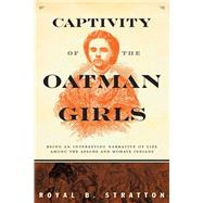 Captivity of the Oatman Girls by Stratton, Royal B., 9781629147819