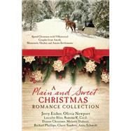 A Plain and Sweet Christmas Romance Collection by Bliss, Lauralee; Cecil, Ramona K.; Christner, Dianne; Dobson, Melanie; Eicher, Jerry S., 9781634097819