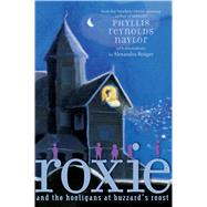 Roxie and the Hooligans at Buzzard's Roost by Naylor, Phyllis Reynolds; Boiger, Alexandra, 9781481437820