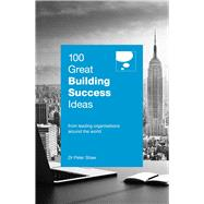 100 Great Building Success Ideas by Shaw, Peter, 9789814677820