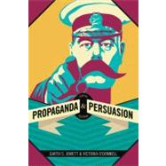 Propaganda and Persuasion by Garth S. Jowett, 9781412977821