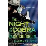 Night of the Cobra A Sniper Novel by Coughlin, Jack; Davis, Donald A., 9781250057822
