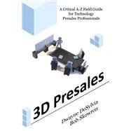 3d Presales by De Sylvia, Dwayne; Skowron, Bob, 9781483567822