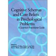 Cognitive Schemas and Core Beliefs in Psychological Problems by Riso, Lawrence P., 9781591477822