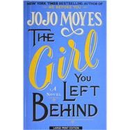 The Girl You Left Behind by Moyes, Jojo, 9781594137822