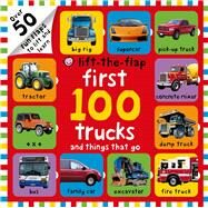 First 100 Trucks and Things That Go Lift-the-Flap by Priddy, Roger, 9780312517823