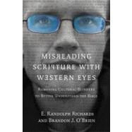 Misreading Scripture With Western Eyes by Richards, E. Randolph; O'brien, Brandon J., 9780830837823