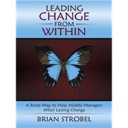Leading Change from Within by Strobel, Brian, 9781490867823