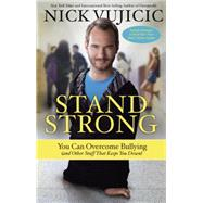 Stand Strong by Vujicic, Nick, 9781601427823