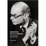 Fighting on All Fronts by Clark, Adrian, 9781910787823