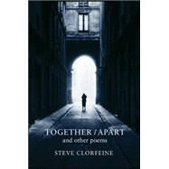 Together / Apart by Clorfeine, Steve, 9781930337824