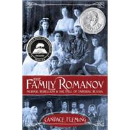 The Family Romanov: Murder, Rebellion, and the Fall of Imperial Russia by Fleming, Candace, 9780375967825