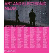 Art and Electronic Media by Shanken, Edward A., 9780714847825