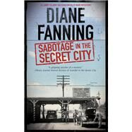 Sabotage in the Secret City by Fanning, Diane, 9780727887825