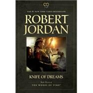 Knife of Dreams Book Eleven of 'The Wheel of Time' by Jordan, Robert, 9780765337825