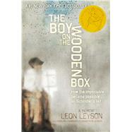 The Boy on the Wooden Box How the Impossible Became Possible . . . on Schindler's List by Leyson, Leon; Harran, Marilyn J.; Leyson, Elisabeth B., 9781442497825