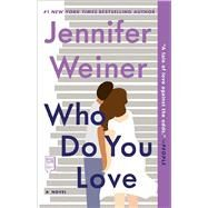 Who Do You Love by Weiner, Jennifer, 9781451617825