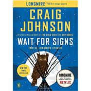 Wait for Signs by Johnson, Craig, 9780143127826