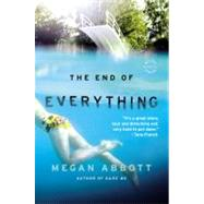 The End of Everything by Abbott, Megan, 9780316097826