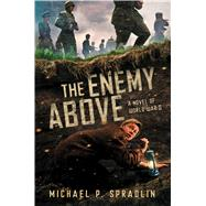The Enemy Above A Novel of World War II by Spradlin, Michael P., 9780545857826