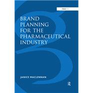 Brand Planning for the Pharmaceutical Industry by MacLennan,Janice, 9781138247826