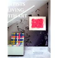 Artists Living With Art by Goergen, Stacey; Benchley, Amanda; Gili, Oberto, 9781419717826