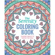 The Serenity Coloring Book by Thunder Bay Press, Editors of, 9781626867826