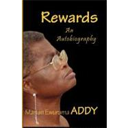 Rewards: An Autobiography by Addy, Marian Ewurama, 9789988037826