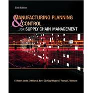 Manufacturing Planning and Control for Supply Chain Management by Jacobs, F. Robert; Berry, William; Whybark, David Clay; Vollmann, Thomas, 9780073377827