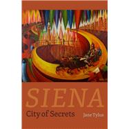 Siena: City of Secrets by Tylus, Jane, 9780226207827