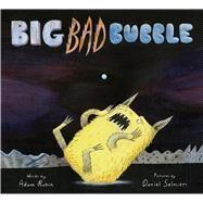 Big Bad Bubble by Rubin, Adam; Salmieri, Daniel, 9780544927827