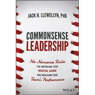 Commonsense Leadership by Llewellyn, Jack H., 9781119287827