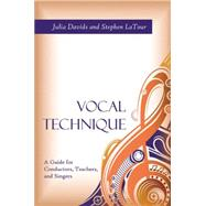 Vocal Technique: A Guide of Conductors, Teachers, and Singers by Davids, Julia; LaTour, Stephen, Ph.D., 9781577667827